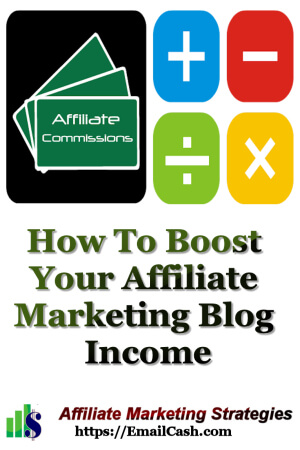 How To Boost Your Affiliate Marketing Blog Income