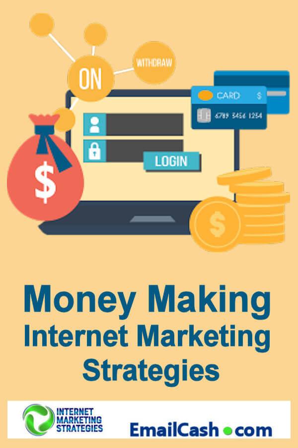 Money Making Internet Marketing Strategies