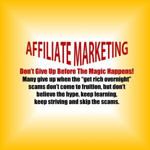 don't give up on affiliate marketing too early
