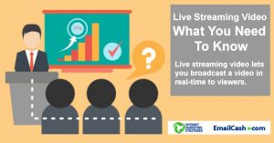 live streaming video - what you need to know
